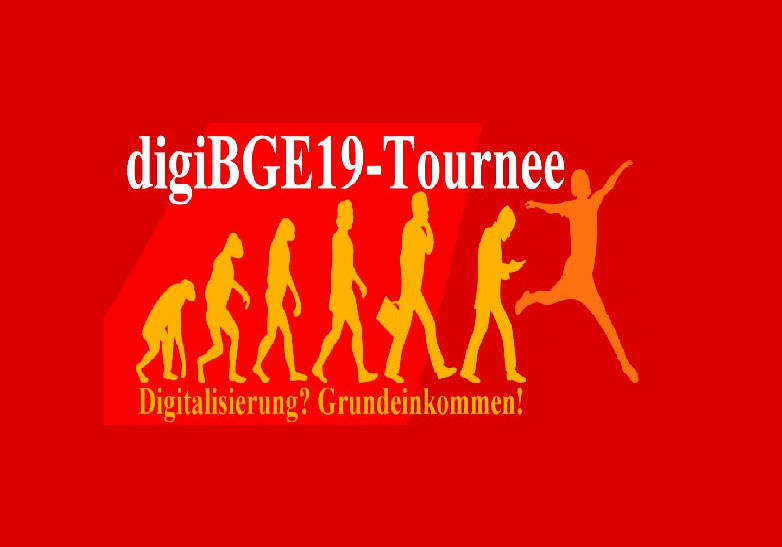 Digitalisierung? Grundeinkommen! Die DigiBGE19-Tournee